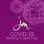 How to Prepare for your Event or Wedding During COVID-19